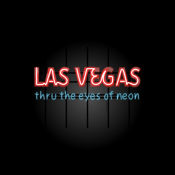 Las Vegas through the Eyes of Neon