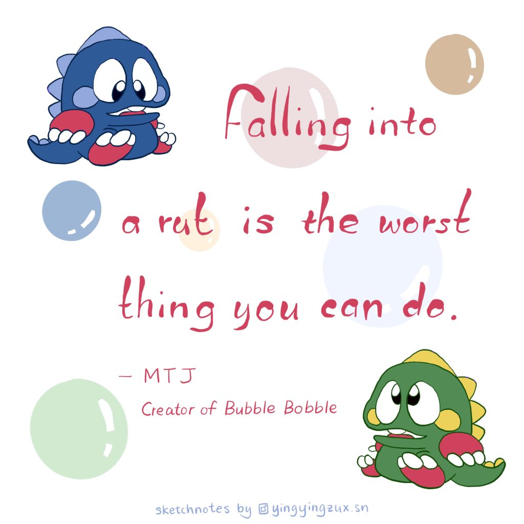 Falling into a rut is the worst thing you can do. -- MTJ